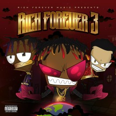 Rich Forever 3 - Rich The Kid, Famous Dex, Jay Critch
