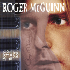 BORN TO ROCK AND ROLL - Roger McGuinn