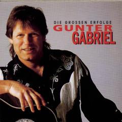 Gunter Gabriel - Die großen Erfolge - Gunter Gabriel