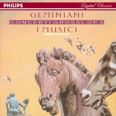 Geminani: 6 Concerti Grossi, Op.3 - I Musici