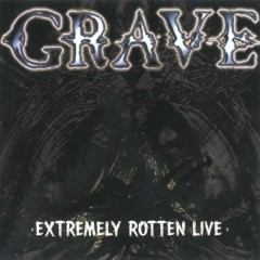 Extremely Rotten (Live) - Grave