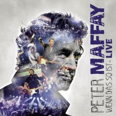Wenn das so ist - LIVE - Peter Maffay