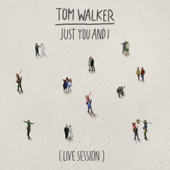 Just You and I (Live Session) - Tom Walker