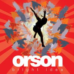 Bright Idea - Orson