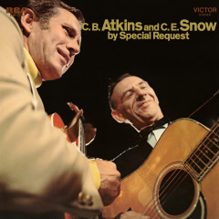 C. B. Atkins and C. E. Snow by Special Request - Chet Atkins, Hank Snow