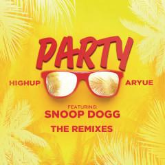 PARTY (The Remixes) - Highup, Aryue, Snoop Dogg