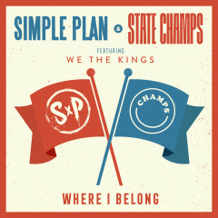 Where I Belong (feat. We The Kings) - Simple Plan, State Champs, We The Kings