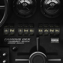 In The Bank (feat. YoungBoy Never Broke Again) - Famous Dex, Youngboy Never Broke Again