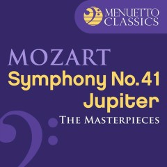 The Masterpieces - Mozart: Symphony No. 41 in C Major, K. 551