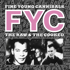 The Raw & The Cooked (Remastered & Expanded) - Fine Young Cannibals