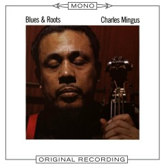 Blues & Roots (Mono) - Charles Mingus