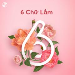 6 Chữ Lắm - Various Artists