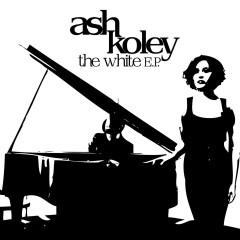The White EP - Ash Koley