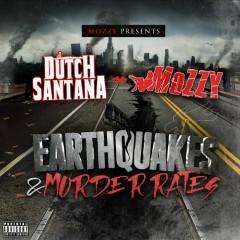 Earthquakes & Murder Rates - Mozzy, Dutch Santana