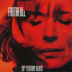 20th Century Blues (Live at the New Morning, Paris) - Marianne Faithfull