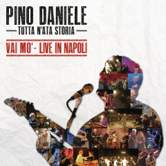 Tutta n'ata storia (Vai mo' - Live in Napoli) - Pino Daniele