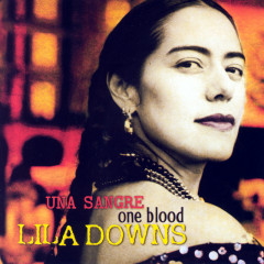One Blood (Una Sangre) - Lila Downs