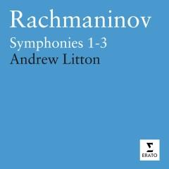 Rachmaninov : Symphonies 1 - 3 - Andrew Litton
