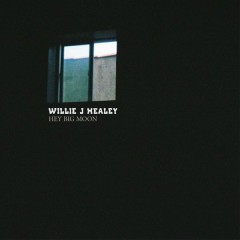 Hey Big Moon - EP - Willie J Healey