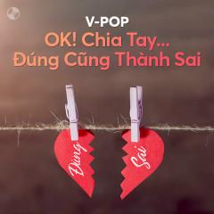 OK Chia Tay... Đúng Cũng Thành Sai - OnlyC, Binz, Trịnh Thăng Bình, Hương Tràm