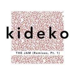 The Jam (Remixes, Pt. 1) - Kideko