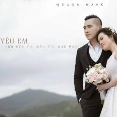 Yêu Em Cho Đến Khi Đầu Tóc Bạc Phơ (Single) - Quang Mask