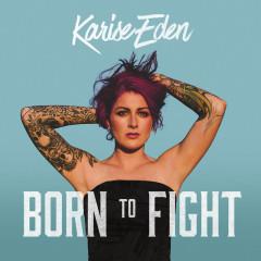 Born To Fight - Karise Eden