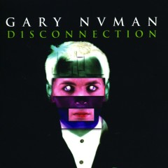 Disconnection - Gary Numan
