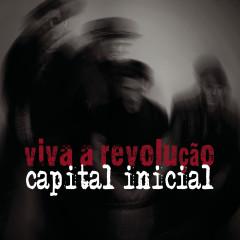 Viva a Revolução - Capital Inicial