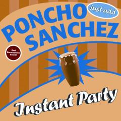 Instant Party - Poncho Sanchez