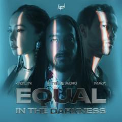 Equal in the Darkness - Steve Aoki, Jolin Tsai, MAX