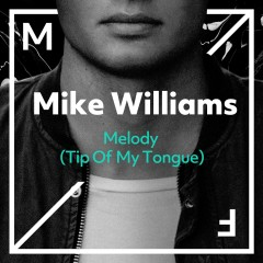 Melody (Tip Of My Tongue) - Mike Williams
