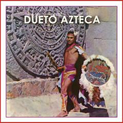 Dueto Azteca - Dueto Azteca
