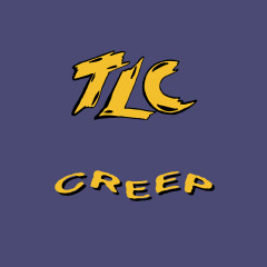 Creep (Remixes) - TLC