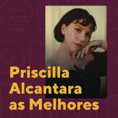 Priscilla Alcantara As Melhores - Priscilla Alcantara