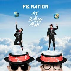 Ai Bang Anh - PB Nation