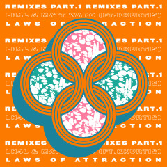 Laws of Attraction (Remixes Part.1) - LH4L, Matt Waro, kKurtis