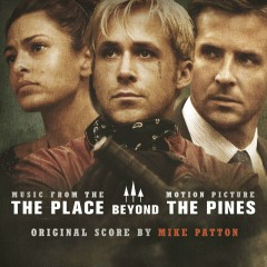 The Place Beyond The Pines - Mike Patton
