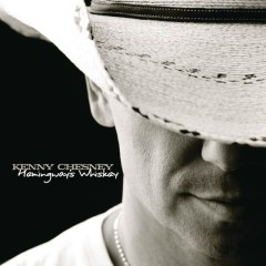 Hemingway's Whiskey - Kenny Chesney