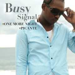 One More Night/ Picante [digital single] - Busy Signal