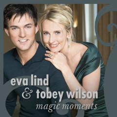 Magic Moments - Eva Lind, Tobey Wilson