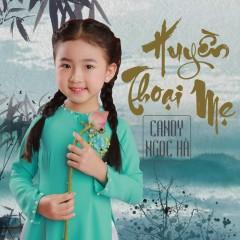 Huyền Thoại Mẹ - Bé Candy Ngọc Hà