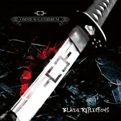 Blade Reflections - Omnium Gatherum
