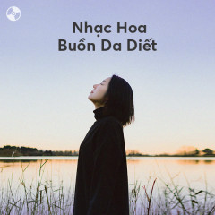 Nhạc Hoa Buồn Da Diết - Various Artists