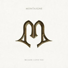 Because I Love You - Montaigne