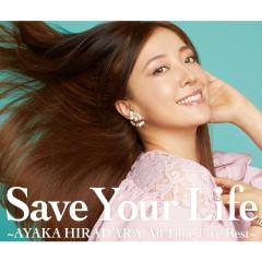 Save Your Life -Ayaka Hirahara All Time Live Best- - Ayaka Hirahara