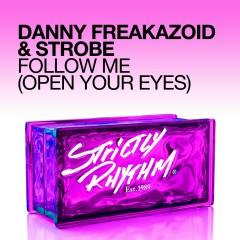 Follow Me (Open Your Eyes) - Danny Freakazoid, Strobe