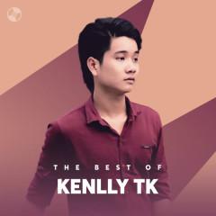 Những Bài Hát Hay Nhất Của Kenlly TK - Kenlly TK