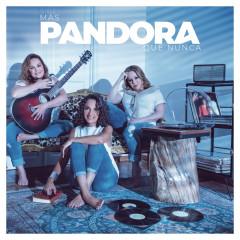 Más Pandora Que Nunca - Pandora (Spain)