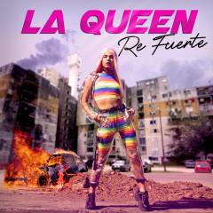 Re Fuerte - La Queen